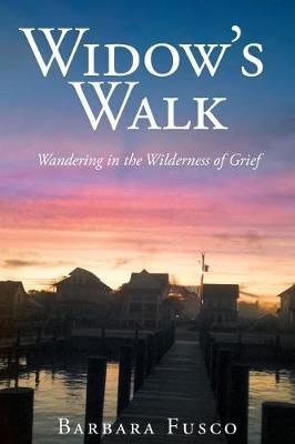 Widow's Walk: Wandering in the Wilderness of Grief (Paperback)
