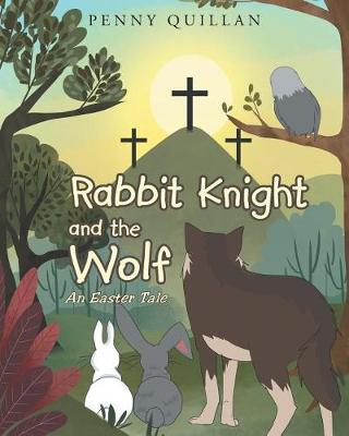 Rabbit Knight and the Wolf: An Easter Tale (Paperback)