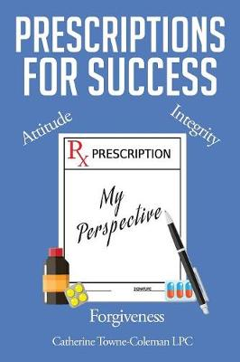 Prescriptions for Success: My Perspective (Paperback)