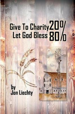 Give to Charity 20% Let God Bless 80% (Paperback)