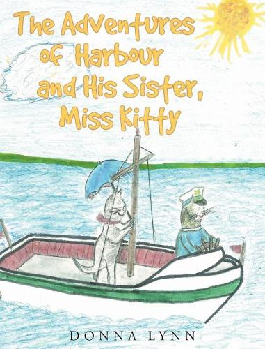 The Adventures of Harbour and His Sister, Miss Kitty (Hardback)