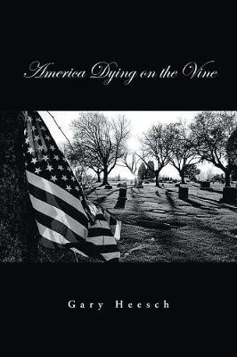 America Dying on the Vine (Paperback)