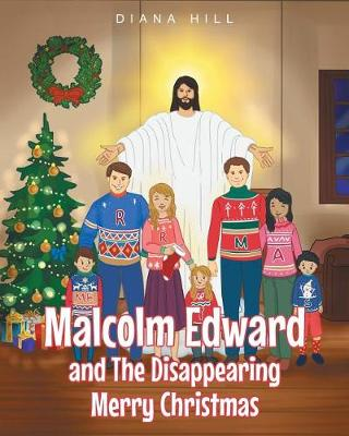 Malcolm Edward and the Disappearing Merry Christmas (Paperback)