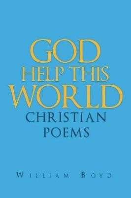 God Help This World: Christian Poems (Paperback)