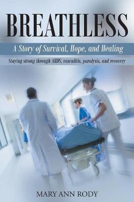 Breathless: A Story of Survival, Hope and Healing (Paperback)