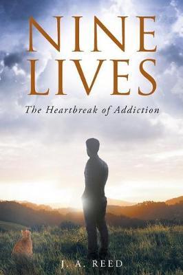 Nine Lives: The Heartbreak of Addiction (Paperback)