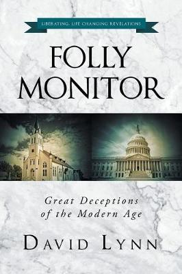 Folly Monitor: Great Deceptions of the Modern Age (Paperback)