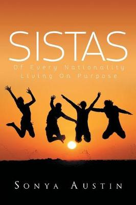 Sistas of Every Nationality Living on Purpose (Paperback)
