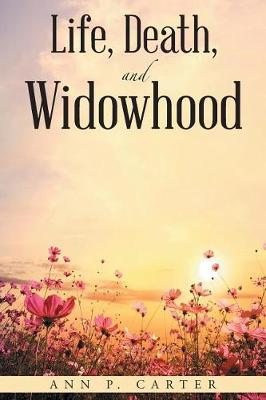 Life, Death, and Widowhood (Paperback)