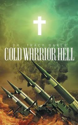 Cold Warrior Hell (Hardback)