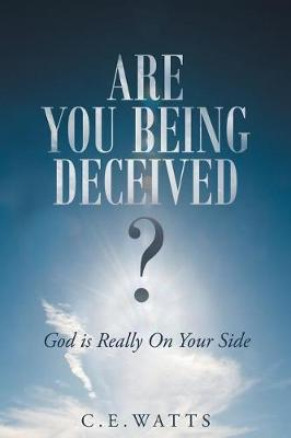 Are You Being Deceived? God Is Really on Your Side (Paperback)