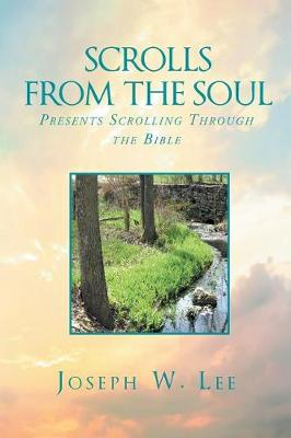 Scrolls from the Soul: Presents Scrolling Through the Bible (Paperback)