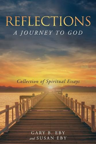 Reflections: A Journey to God (Paperback)
