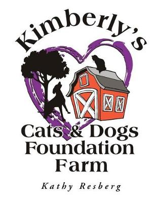 Kimberly's Cats and Dogs Foundation Farm (Paperback)
