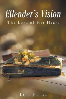 Ellender's Vision: The Lord of Her Heart (Paperback)