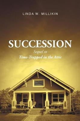 Succession: Sequel To: Time-Trapped in the Attic (Paperback)