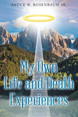 My Own Life and Death Experiences (Paperback)