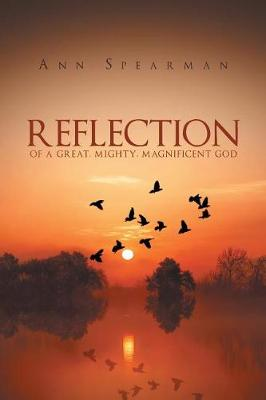 Reflection of a Great, Mighty, Magnificent God (Paperback)