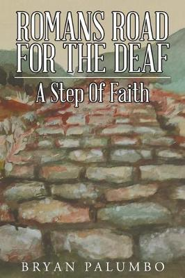 Romans Road for the Deaf: A Step of Faith (Paperback)