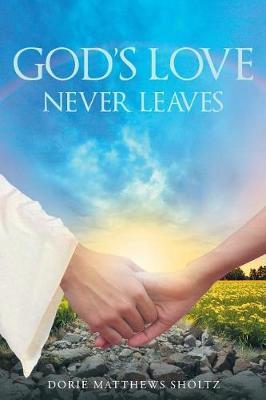 God's Love Never Leaves (Paperback)