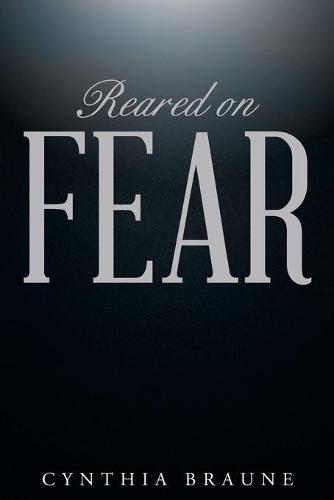 Reared on Fear (Paperback)