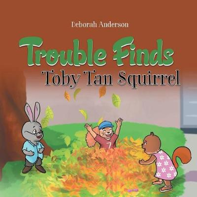 Trouble Finds Toby Tan Squirrel (Paperback)