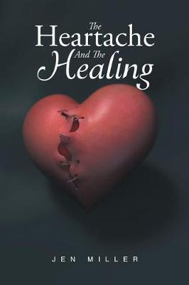 The Heartache and the Healing (Paperback)