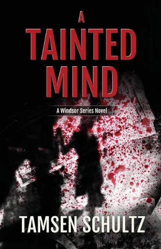 A Tainted Mind: Windsor Series, Book 1 - Windsor Series 1 (Paperback)