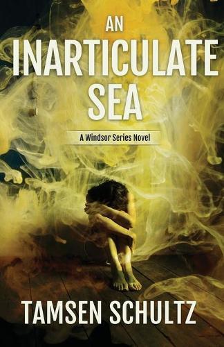 An Inarticulate Sea: Windsor Series, Book 5 - Windsor Series 5 (Paperback)