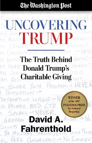 Uncovering Trump: The Truth Behind Donald Trump's Charitable Giving (Paperback)
