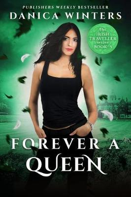 Forever a Queen: The Irish Traveller Series - Book Three - The Irish Traveller Series 3 (Paperback)