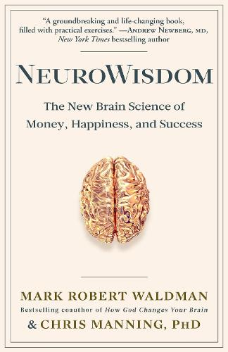 NeuroWisdom: The New Brain Science of Money, Happiness, and Success (Paperback)