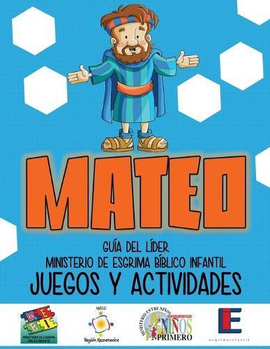 Ministerio Esgrima Biblico Infantil, Juegos y Actividades - Mateo (Paperback)