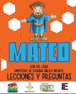 Ministerio Esgrima B�blico Infantil, Lecciones y Preguntas - Mateo (Paperback)