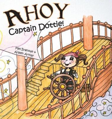 Ahoy Captain Dottie! (Hardback)