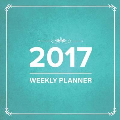 2017: Weekly Planner (Paperback)