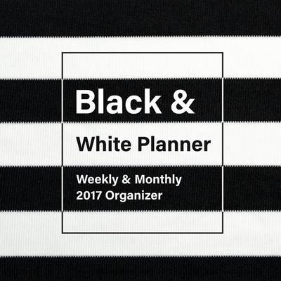 Black and White Planner: Weekly & Monthly 2017 Organizer (Paperback)