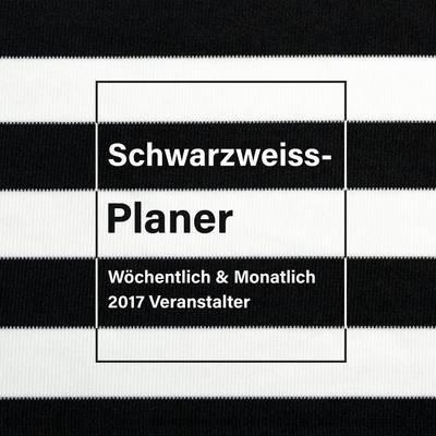 Schwarzweiss-Planer: W^chentlich & Monatlich 2017 Veranstalter (Paperback)