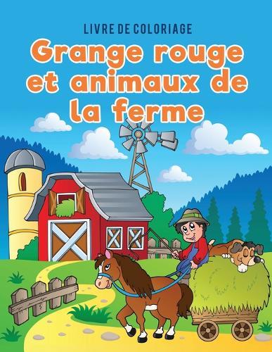 Livre de Coloriage Grange Rouge Et Animaux de la Ferme (Paperback)