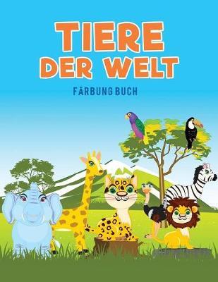 Tiere Der Welt F rbung Buch (Paperback)