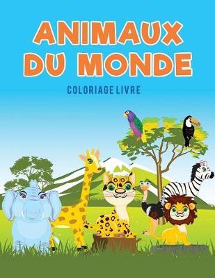 Animaux Du Monde Coloriage Livre (Paperback)