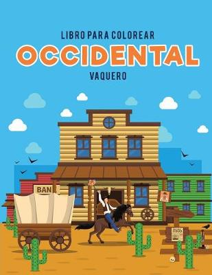 Libro Para Colorear Occidental: Vaquero (Paperback)