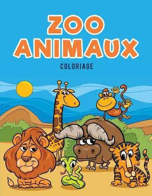 Zoo Animaux Coloriage (Paperback)