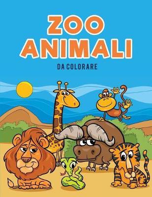 Zoo Animali Da Colorare (Paperback)