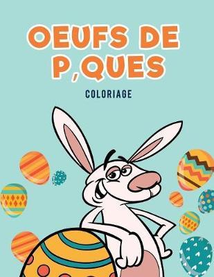 Oeufs de P'Ques Coloriage (Paperback)