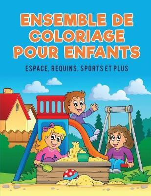 Ensemble de Coloriage Pour Enfants: Espace, Requins, Sports Et Plus (Paperback)