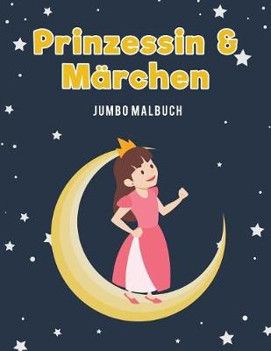 Prinzessin & M rchen Jumbo Malbuch (Paperback)