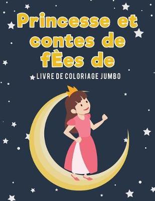 Princesse Et Contes de F es de Livre de Coloriage Jumbo (Paperback)