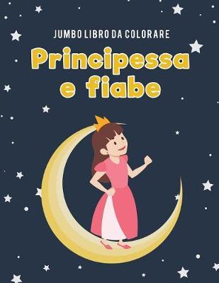 Jumbo Libro Da Colorare Principessa E Fiabe (Paperback)