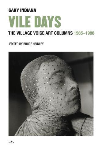 Vile Days: The Village Voice Art Columns, 1985-1988 - Semiotext(e) / Active Agents (Hardback)